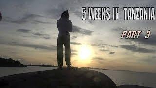5 Weeks in Tanzania Week 4 & 5