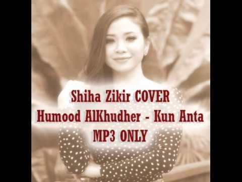 Shiha Zikir Humood AlKhudher   Kun Anta COVER Mp3 Only
