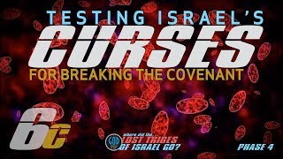 Lost Tribes Series - Part 6C: Testing Israel's Curses For Breaking the Covenant. Stage 3