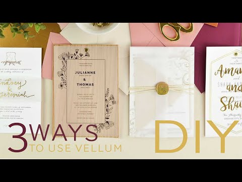 3 Ways To Use Vellum Paper In Your Wedding Invitations