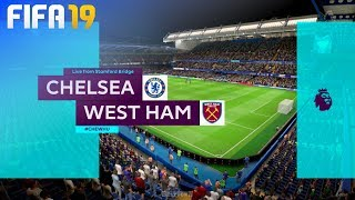 FIFA 19 - Chelsea vs. West Ham United @ Stamford Bridge