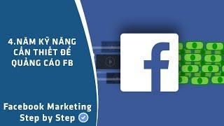 [Facebook marketing] 4. Năm kỹ năng cần thiết để quảng cáo hiệu quả trên Facebook