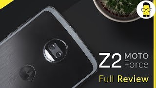 Moto Z2 Force Full review: a reliable flagship with an edgy design