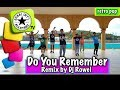 Do You Remember Remix | Dj Rowel| Zumba® | Mark David Luna | Choreography