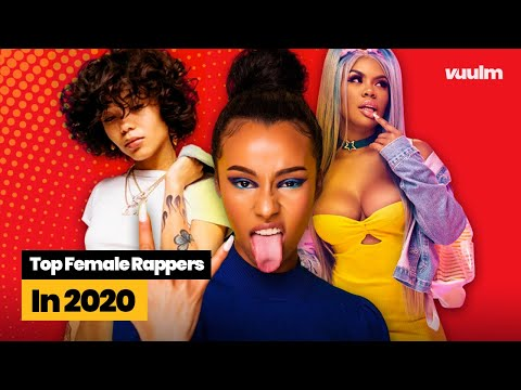 Up Next: Top Female Rappers In 2020
