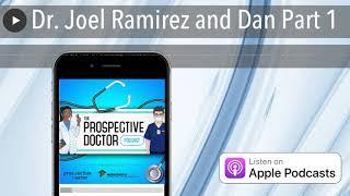 Dr. Joel Ramirez and Dan Part 1