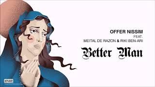 Offer Nissim Feat. Meital De Razon & Riki Ben Ari - Better Man