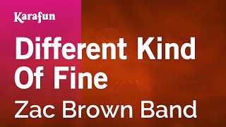Karaoke Different Kind Of Fine - Zac Brown Band * Mp3