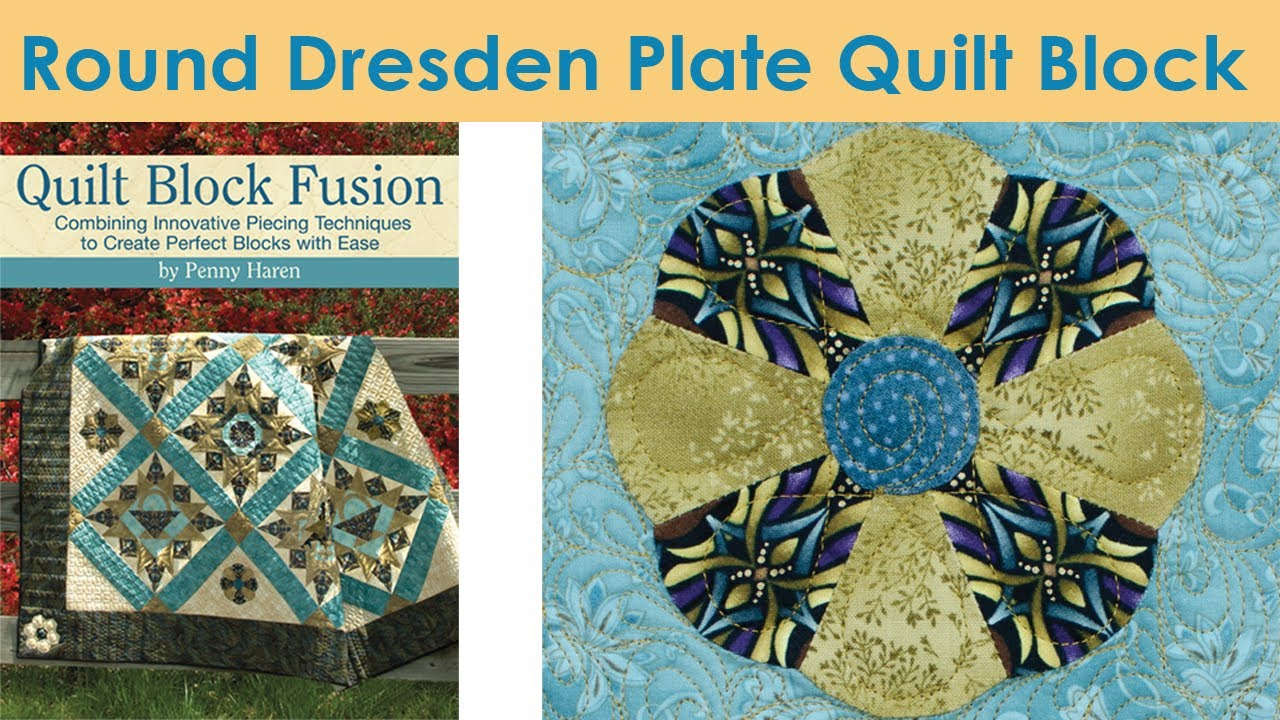 How To Make A Round Dresden Plate Quilt Block Penny Haren Youtube