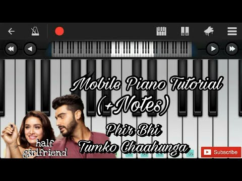 Phir Bhi Tumko Chaahunga | Arijit Singh,Shashaa T | Mithoon Easy Mobile Piano Tutorial (+notes)
