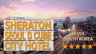 Sheraton Seoul D Cube City Hotel hotel review | Hotels in Seoul | Korean Hotels