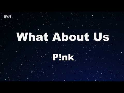 What About Us - P!nk Karaoke 【No Guide Melody】 Instrumental
