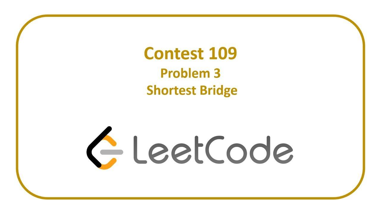LeetCode Contest 109 Problem 3 - Shortest Bridge