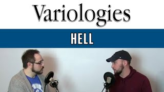 What About Hell Do We Know? - Episode 01 of Variologies