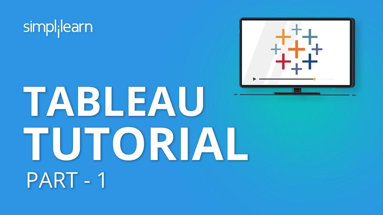 Tableau Tutorial Part 1 Tableau Tutorial For Beginners Part 1 Tableau Training Simplilearn Youtube