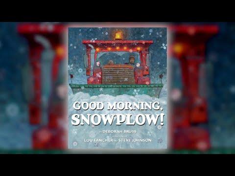 Good Morning, Snowplow! by Deborah Bruss, Steve Johnson & Lou Francher | Fall 2018 Online Preview