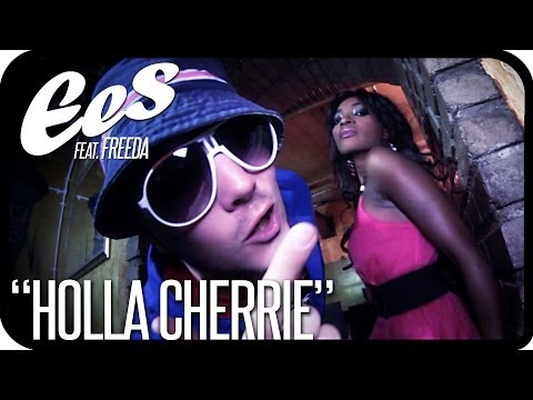 "EES feat. Freeda - ""Holla Cherrie"" (official music video)"
