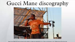 Gucci Mane discography
