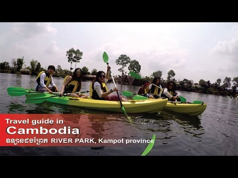 River Park in Kampot province - Travel guide in Cambodia | How to travel cambodia.