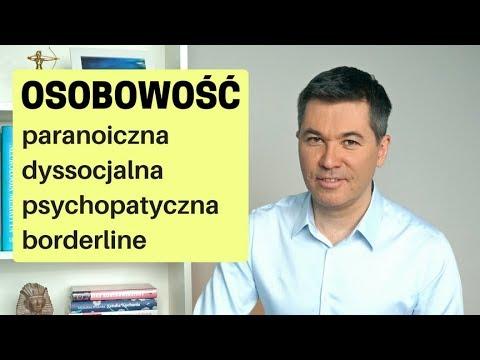 Osobowość paranoiczna, dyssocjalna, psychopatyczna, borderline. Dr Maciej Klimarczyk - psychiatra