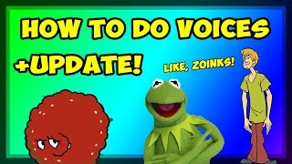 Kermit the Frog, Meatwad & Shaggy Voice Tutorial + Update Video!