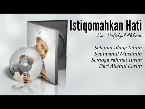 Istiqomahkan Hati - Hafidzul Ahkam Syubbanul Muslimin | Full Text Lyric 2018