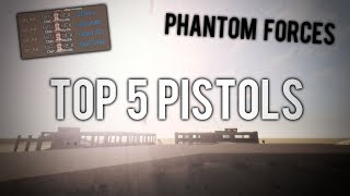 TOP 5 PISTOLS IN ROBLOX PHANTOM FORCES...