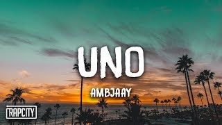 Ambjaay - Uno (Lyrics)