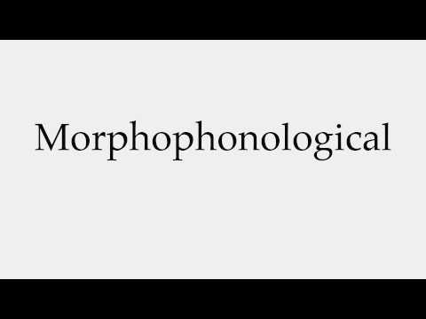 How to Pronounce Morphophonological