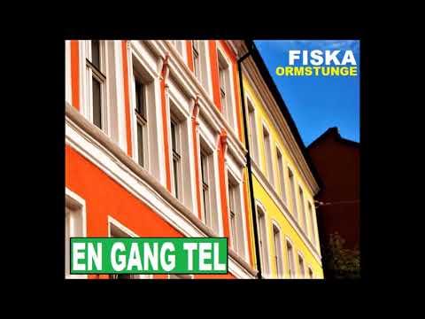 Ormstunge & Fiska - En Gang Tel