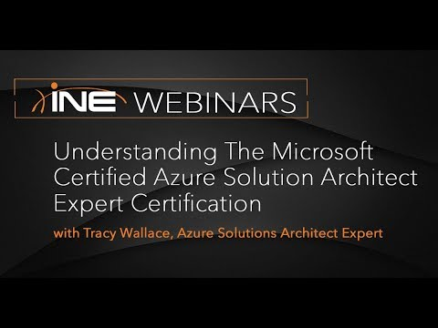 INE Live Webinar: Understanding The Azure Solution Architect Expert  Certification