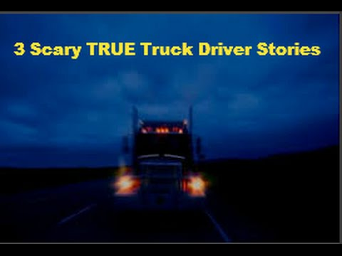 3 Scary Truck Driver Stories