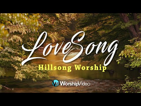 Love Song - Hillsong (With Lyrics)