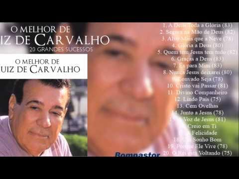Luiz de Carvalho - O Melhor de - 20 Grandes Sucessos (Cd Completo) Bompastor 2015