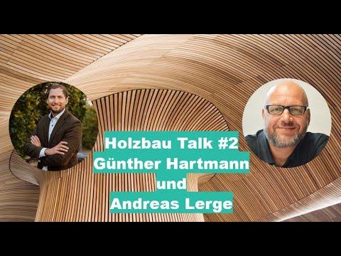 Holzbau Talk #2 Günther Hartmann und Andreas Lerge