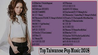 Top 100 Mandarin Songs Of 2018 - Taiwan New Pop Music 2018##Taiwan Most Popular Songs This Week 2018