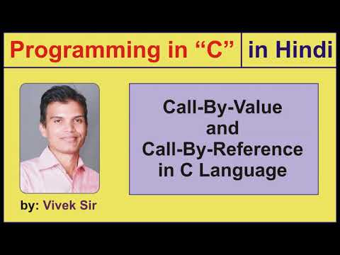 17. Programming in C - Call-By-Value and Call-By-Reference in HINDI by VIVEK Sir