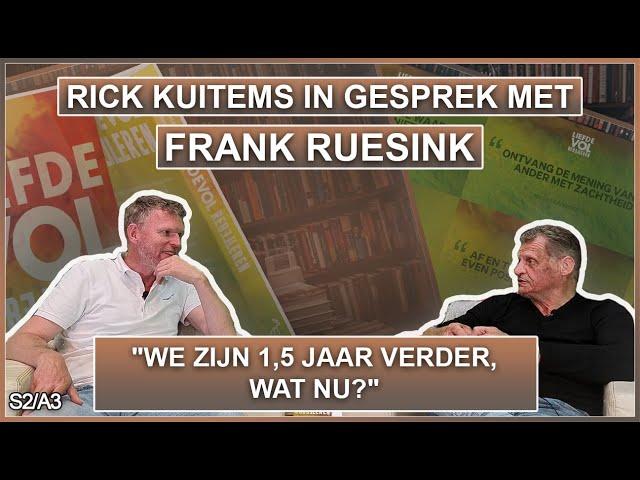 Rick Kuitems in gesprek met Frank Ruesink - We zijn 1,5 jaar verder, wat nu? S2A3