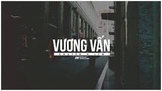 Vương Vấn - ĐạtG X Nguyên X LYM [ MV Lyrics ]