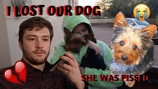 I LOST OUR DOG PRANK ON GIRLFRIEND *she was furious*