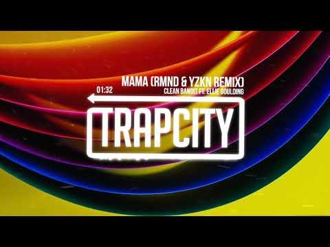Clean Bandit - Mama Ft. Ellie Goulding (RMND & YZKN Remix)