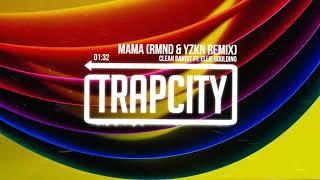 Gambar cover Clean Bandit - Mama ft. Ellie Goulding (RMND & YZKN Remix)