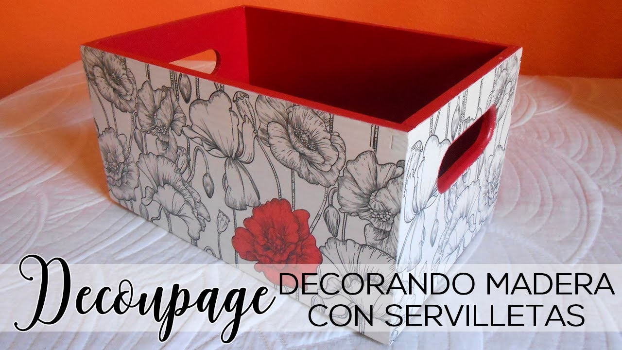 Decorar Cajas Con Servilletas Caja Decorada Con Servilletas - Decoupage - Youtube