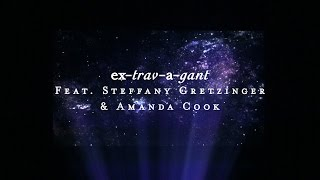 Extravagant (Lyric Video) - Steffany Gretzinger + Amanda Cook | Starlight