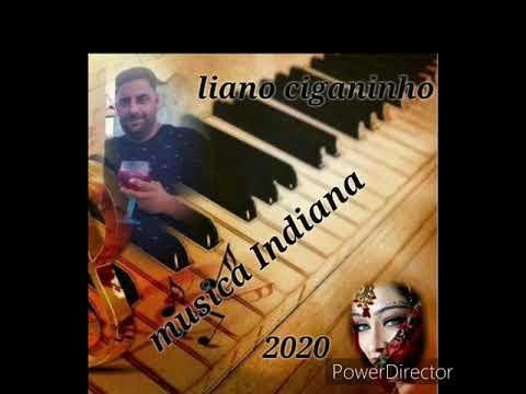 Nova Musica Indiana 2020 Liano Ciganinho Youtube