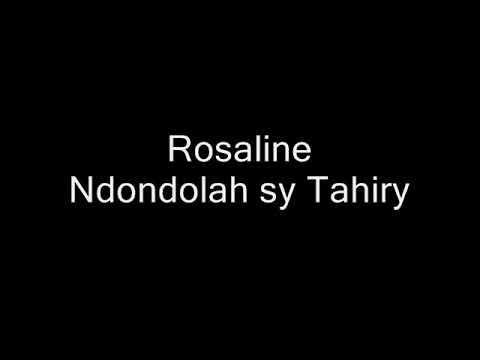 Ndondolah sy Tahiry - Rozaline