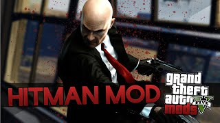 GTA 5 Mods - HITMAN GAMEPLAY PLAY AS Agent 47! GTA 5 Mod Gameplay! (GTA 5 PC Mods)