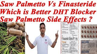 Saw Palmetto Vs Finasteride | Which is Better DHT Blocker | Saw Palmetto Side effects