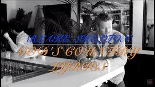 Blake Shelton God's Country Lyrics Video