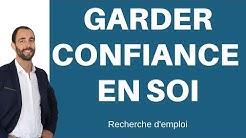 COMMENT GARDER CONFIANCE EN SOI EN RECHERCHE D'EMPLOI